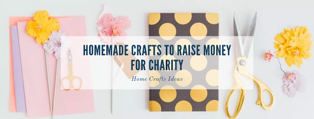 8 Homemade Crafts To Raise Money For Charity