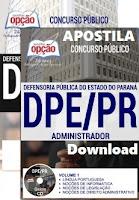 Apostila Concurso DPE PR 2017  ADMINISTRADOR
