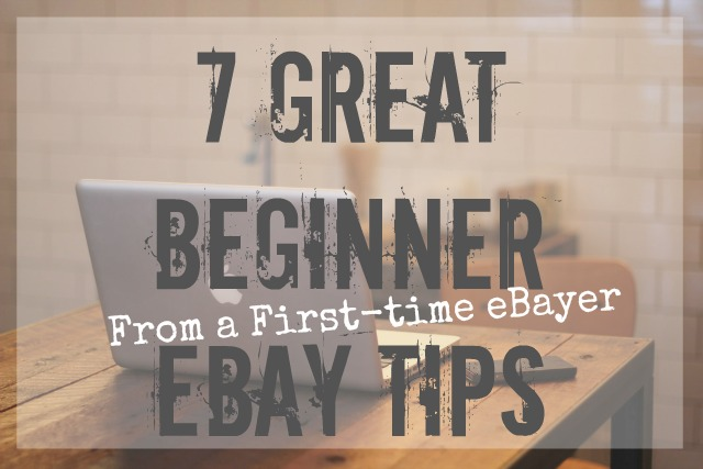 7 Beginner eBay Tips from a First-time eBayer