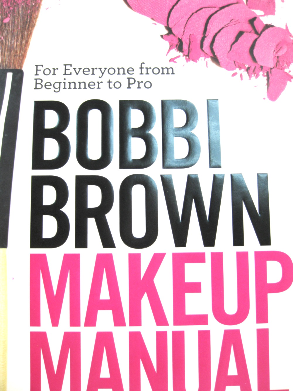 Makeup And Other Discoveries Bobbi Brown Makeup Manual
