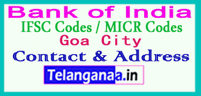 Bank of India IFSC Codes MICR Codes in Goa City