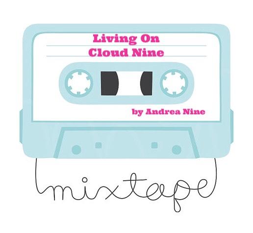 Living on Cloud Nine: MY LIFE AS A MIXTAPE