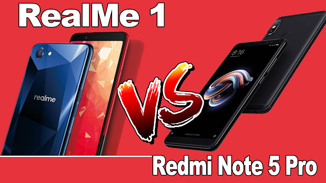 RealMe-1-Vs-Redmi-Note-5-Pro-Comparision