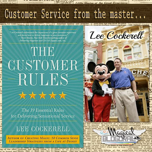 The Secret to Magical Customer Service with The Customer Rules by Lee Cockerell