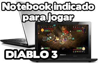 notebook para jogar o jogo diablo 3