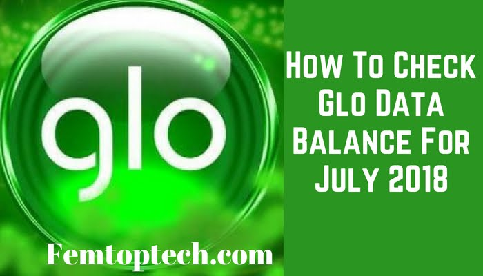 How To Check Glo Data Balance For July 2018