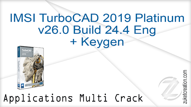 IMSI TurboCAD 2019 Platinum v26.0 Build 24.4 Eng + Keygen  |  1.25 GB
