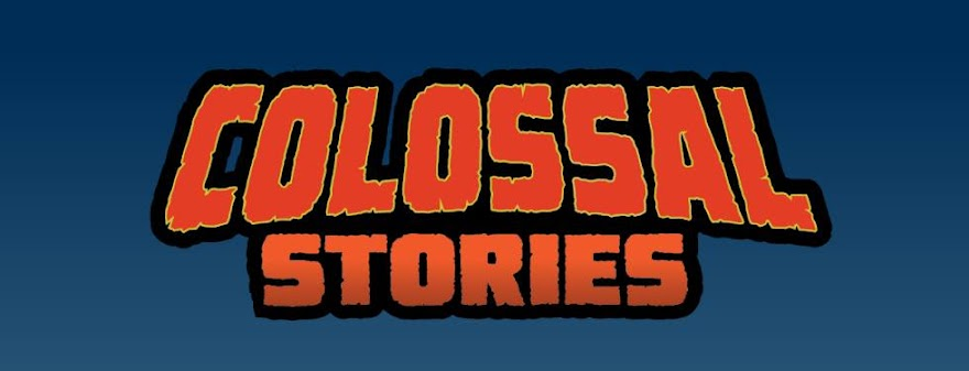 Colossal Stories!