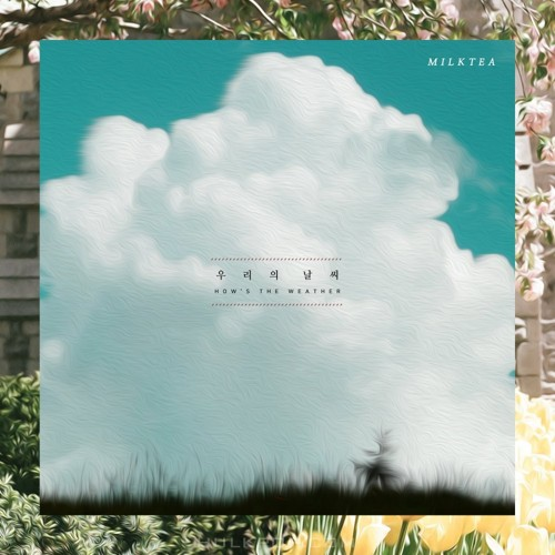 MILKTEA – How's The Weather – Single