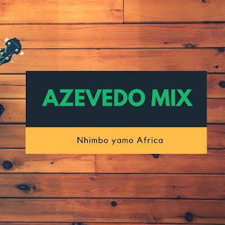 Azevedo Mix - Nhimbo Ya Africa
