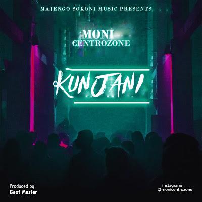 Download Mp3   Moni Centrozone - Kunjani