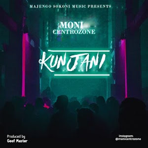 Download Mp3 | Moni Centrozone - Kunjani