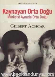 Gilbert Achcar - Kaynayan Orta Doğu - Marksist Aynada Orta Doğu
