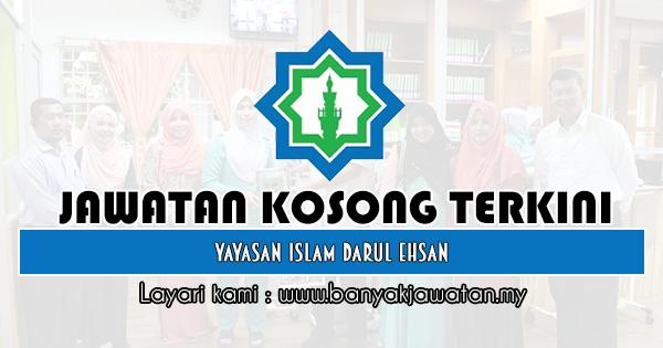 Jawatan Kosong 2019 di Yayasan Islam Darul Ehsan