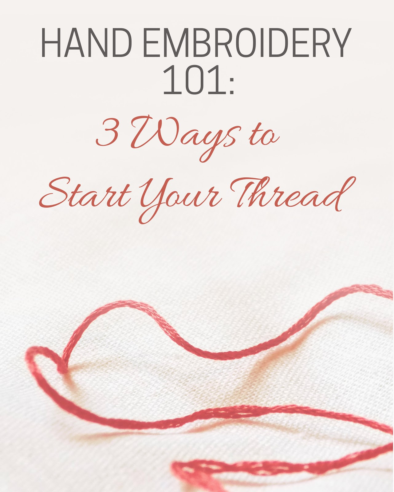 Hand embroidery ways to start your thread stitch