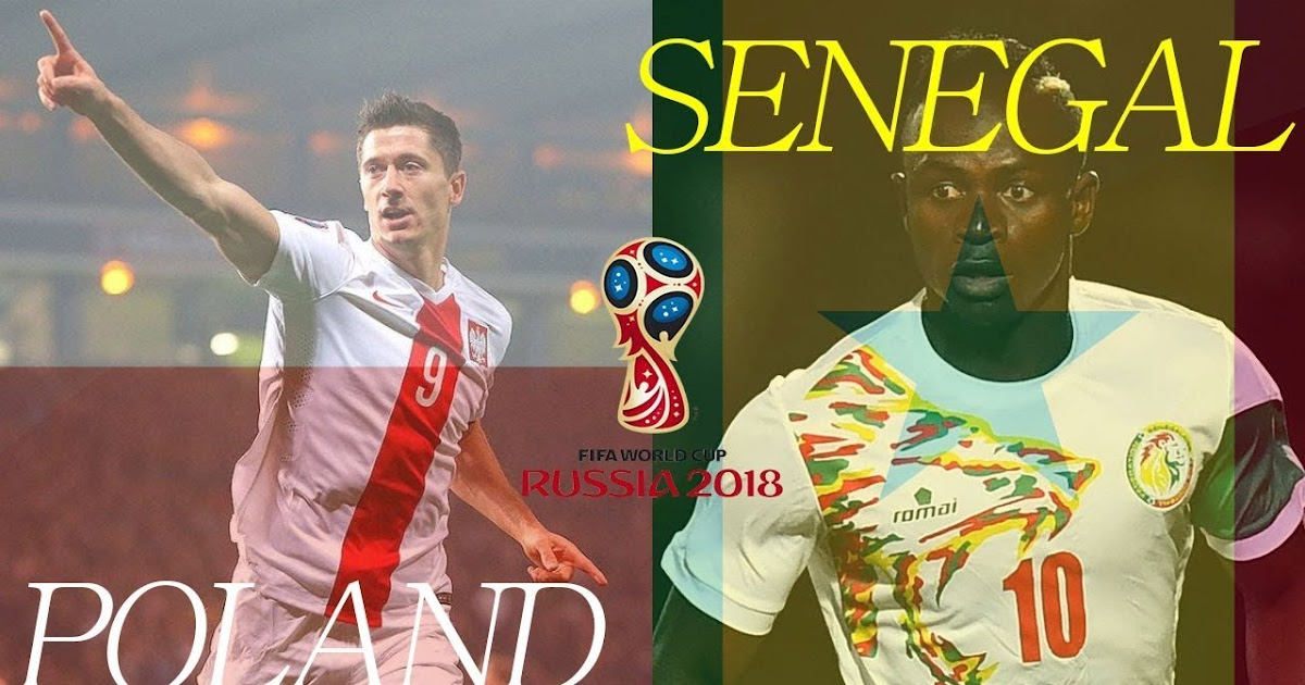 Poland Vs Senegal: Fantastic game in 2018 World Cup