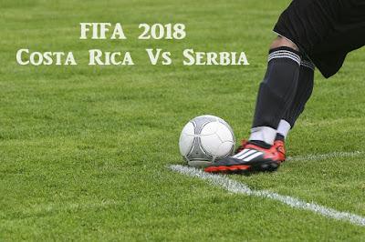 FIFA 2018 Costa Rica Vs Serbia Live telecast Info