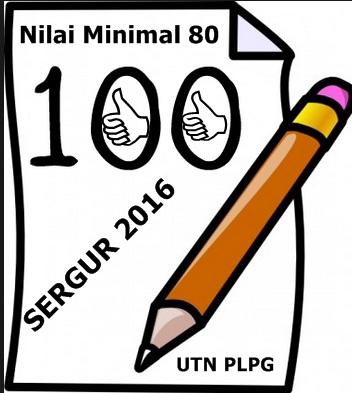 Standar Kelulusan Ujian Tulis Nasional (UTN) PLPG Sertifikasi Guru Tahun 2016 Nilai Minimal 80