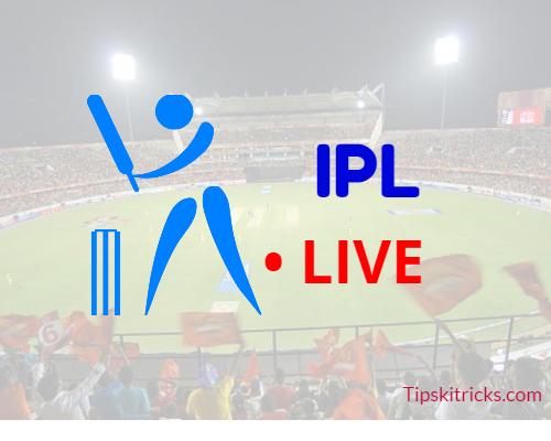 Watch Today IPL Match Live