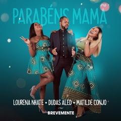 Matilde Conjo, Dudas Aled e Lourena Nhate - Parabéns Mamã