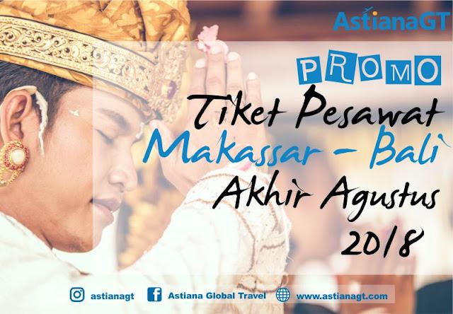 Dapatkan Tiket Promo Makassar - Bali di Akhir Bulan Agustus 2018 astianagt