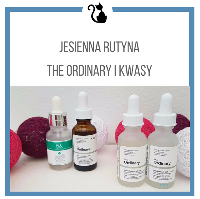 Jesienna rutyna - The Ordinary i kwasy CosRX