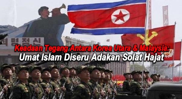 Keadaan Tegang Antara Korea Utara & Malaysia: Umat Islam Diseru Adakan Solat Hajat