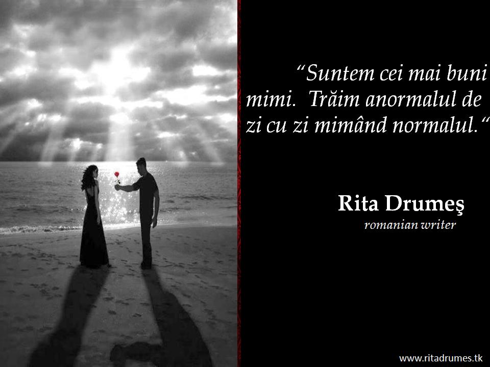citate dezamagire Citate despre dezamagire, nonvalori, anormal de Rita Drumes  citate dezamagire