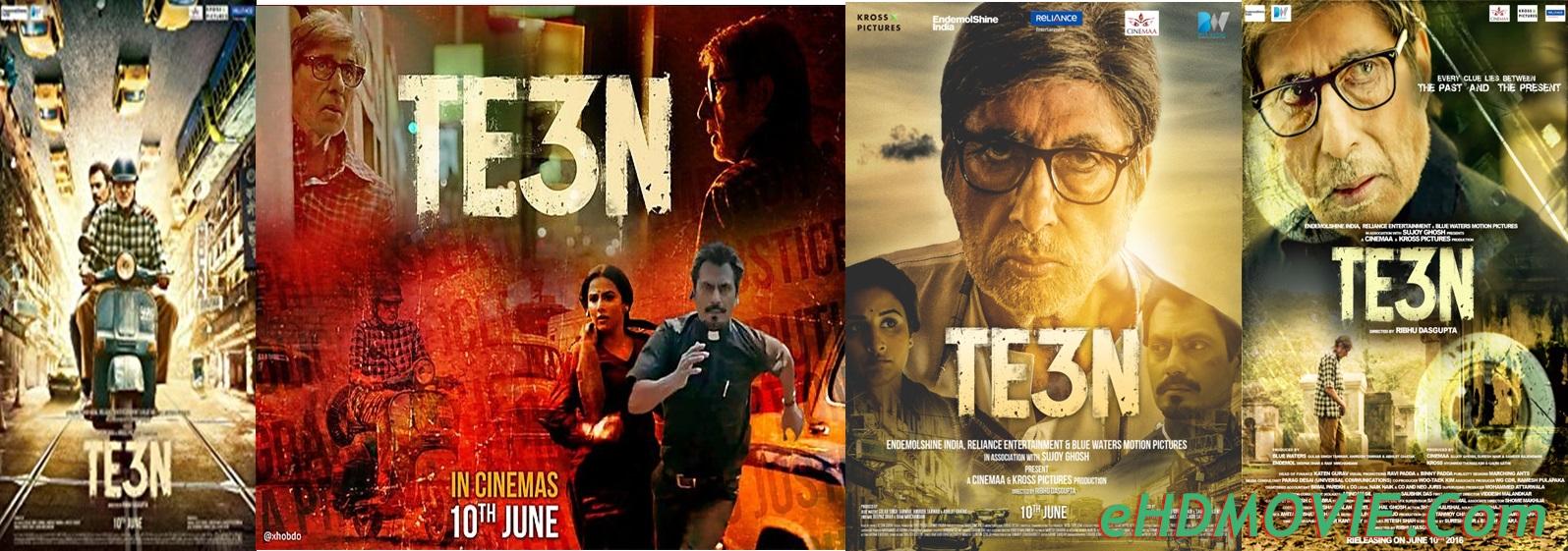 Te3n 2016 Full Movie Hindi 720p - 480p ORG BRRip 450MB - 1GB ESubs Free Download