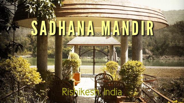 Sadhana Mandir Ashram Rishikesh