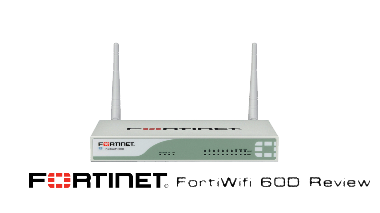 Fortinet Fortiwifi 60D review