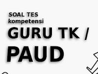 Kumpulan Soal UKG TK/Paud dan Kunci Jawaban 2017