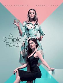 Sinopsis pemain genre Film A Simple Favor (2018)