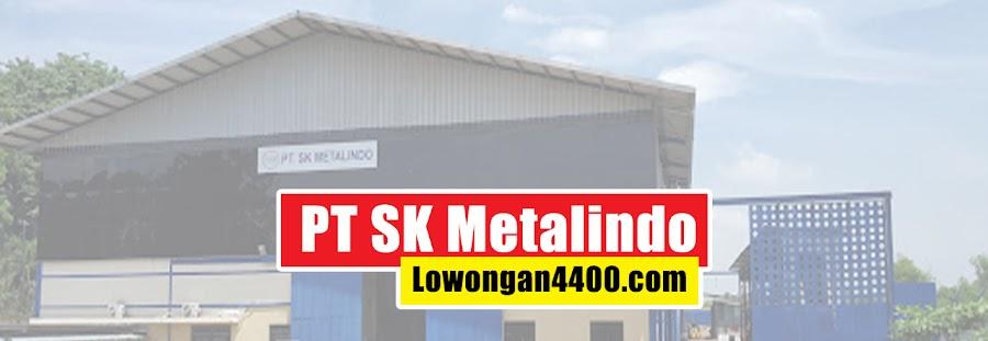 Lowongan Kerja PT SK Metalindo Lemah Abang Bekasi