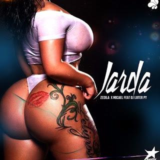 Zédila X Micael Feat. DJ Luter Py - Jarda