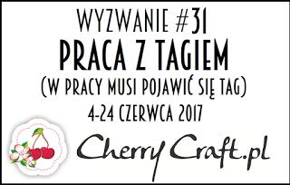 https://cherrycraftpl.blogspot.com/2017/06/wyzwanie-31-praca-z-tagiem.html