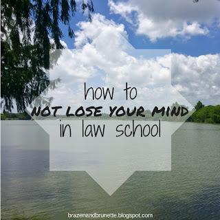 staying sane in law school | brazenandbrunette.com