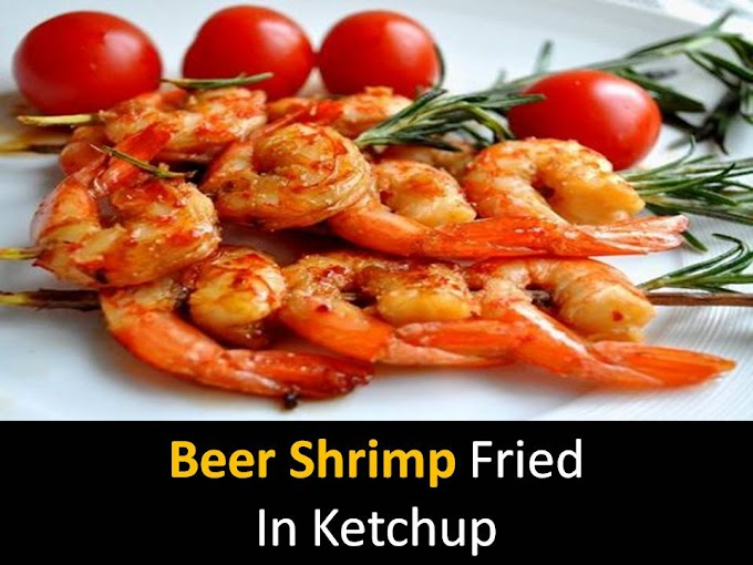 Beer shrimp fried in ketchup
