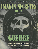 The cover page of the magazine with black and withe photo of a skull-looking mask in the center. All words on the cover are written in French. On the very top, it says témoignages number 1 in white letters. Below that, it says Images Secrètes de la Guerre in Green. At the very bottom, it says 200 photographies censurées en France.