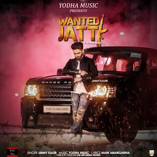 Wanted Jatt Lyrics – Jimmy Kaler Song