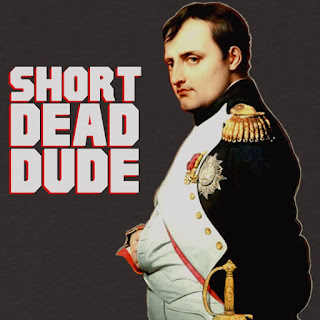 Napoleon - The Short Dead Dude