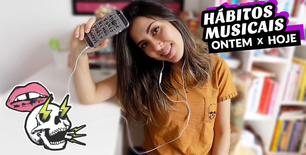 Hábitos musicais da minha adolescência e de hoje em dia | Playlist