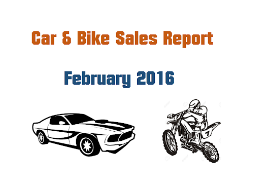 Car & Bike Sales Report India - February 2016
