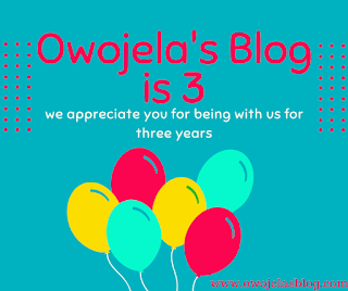 Owojela's Blog Becomes 3 Years