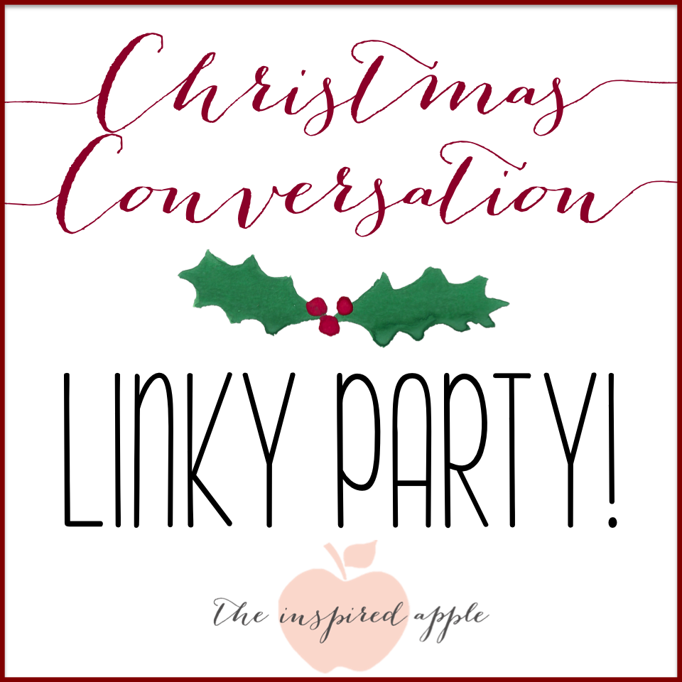 http://www.theinspiredapple.blogspot.com/2014/12/a-christmas-conversation-linky-party.html