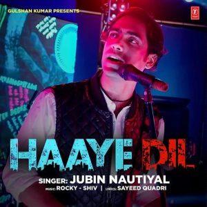 Haaye Dil – Jubin Nautiyal