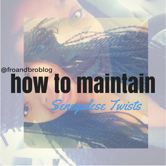 how to maintain Senegalese twists