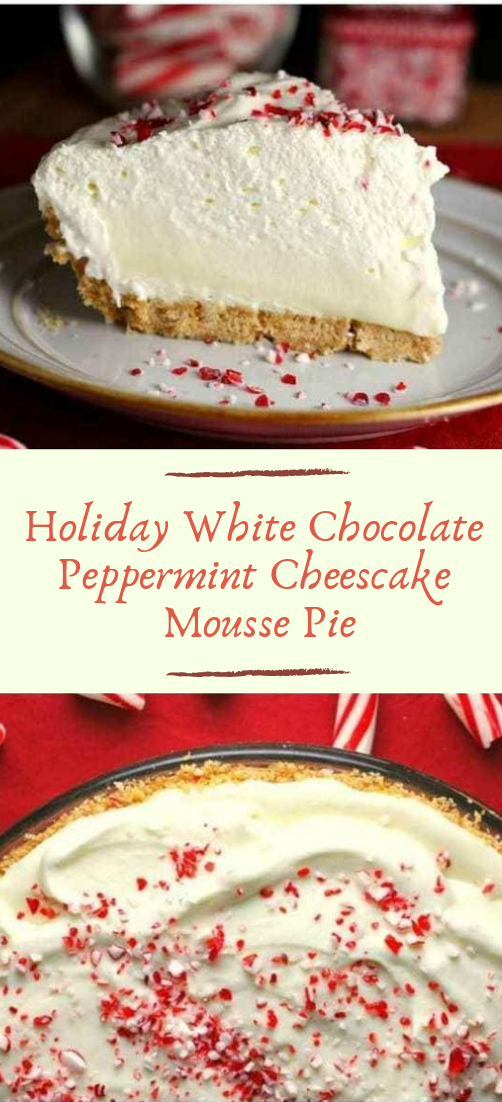 Holiday White Chocolate Peppermint Cheescake Mousse Pie #desserts #cakerecipe #chocolate