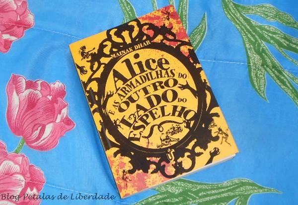 """Resenha: livro """"Alice e as armadilhas do outro lado do espelho"""", Mainak Dhar"""