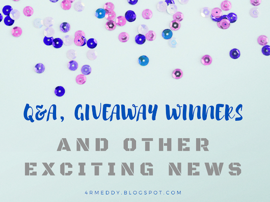 Q&A, Giveaway Winners, and Other Exciting News